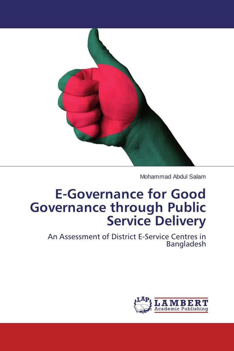 E-Governance for Good Governance through Public Service Delivery e governance in district administration