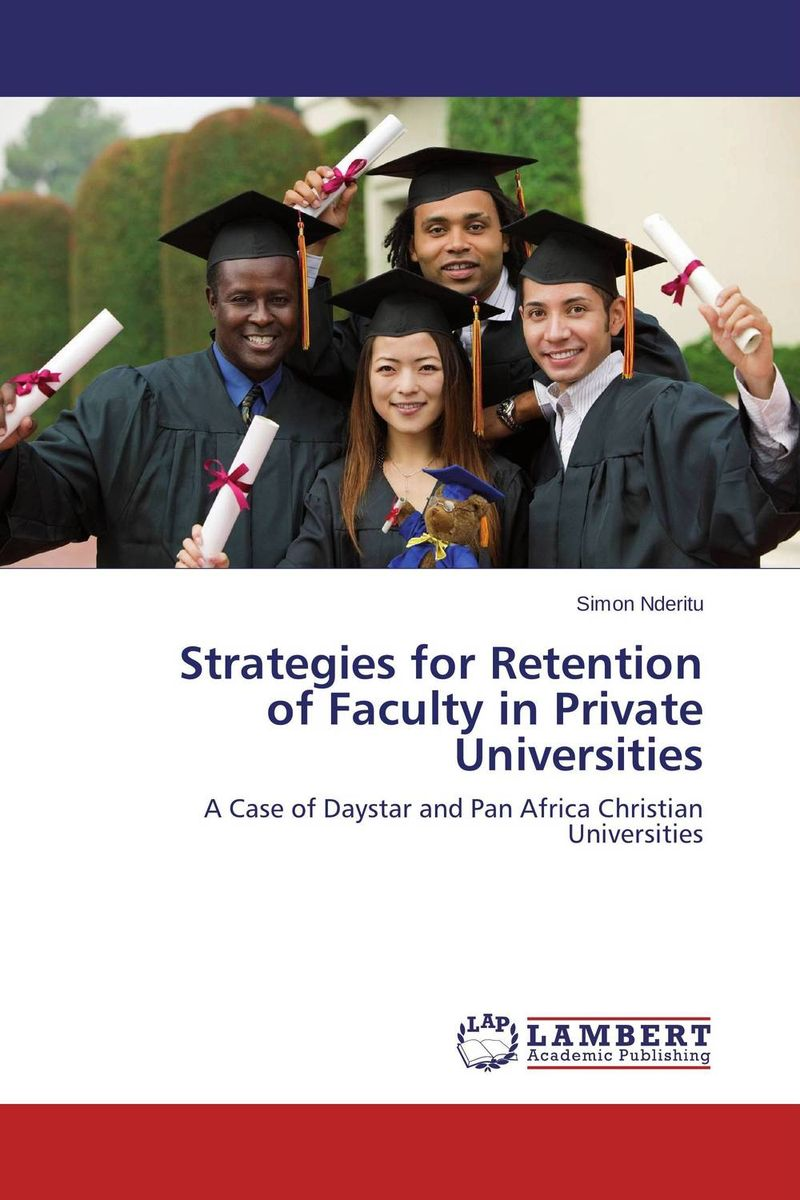 Strategies for Retention of Faculty in Private Universities