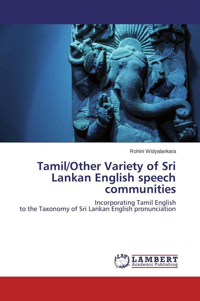 Tamil/Other Variety of Sri Lankan English speech communities rohini chandrica widyalankara dialectal variation in sri lankan english pronunciation