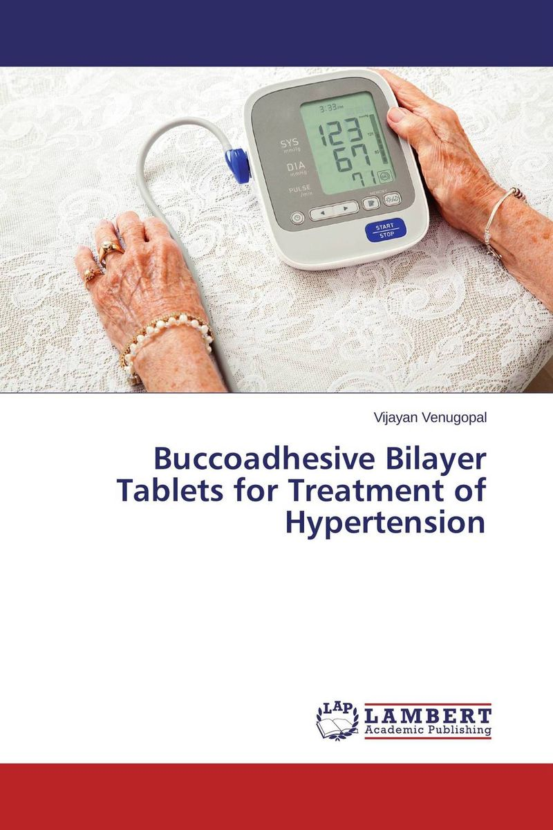 Buccoadhesive Bilayer Tablets for Treatment of Hypertension nahid sharmin and reza ul jalil mucoadhesive bilayer lidocaine buccal tablet to treat gum diseases