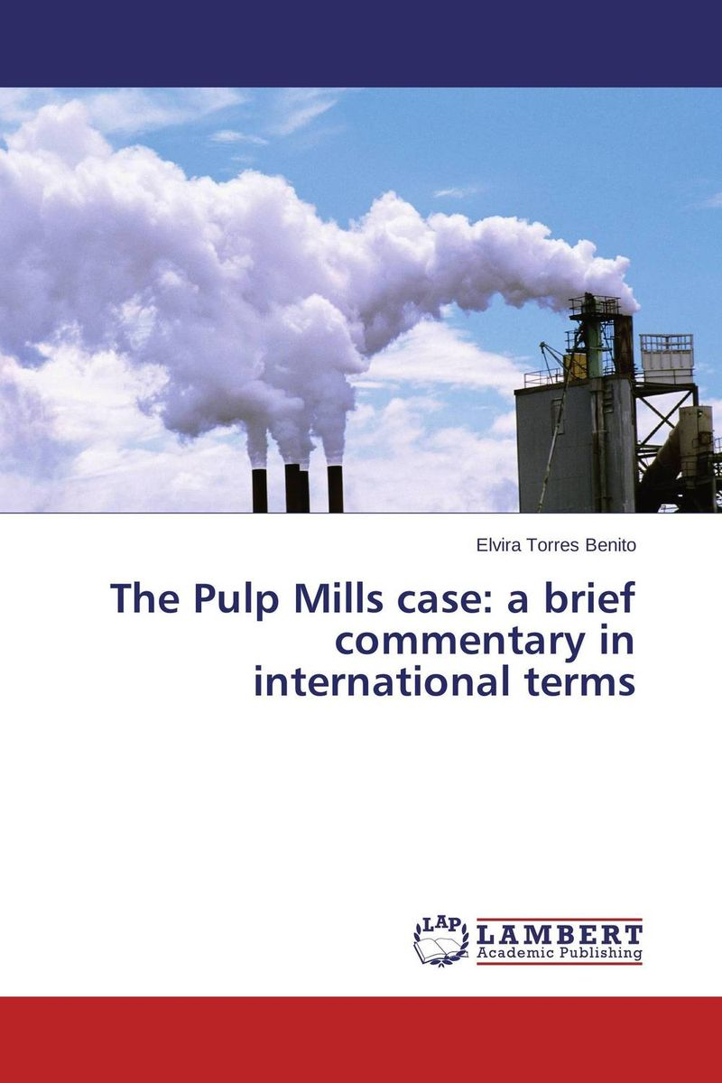 The Pulp Mills case: a brief commentary in international terms группа the mills brothers
