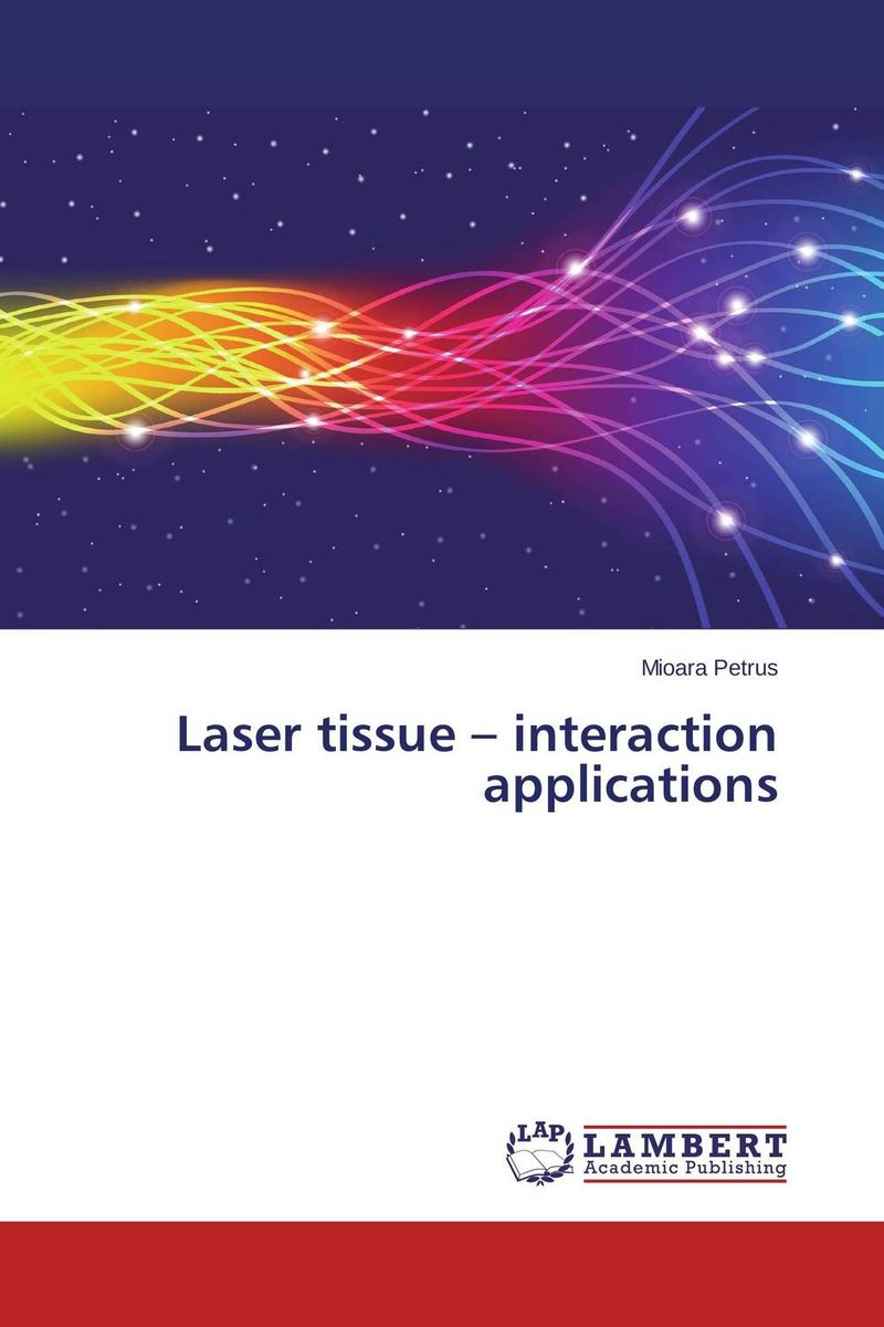 Laser tissue – interaction applications optical elements and systems in laser technique and metrology