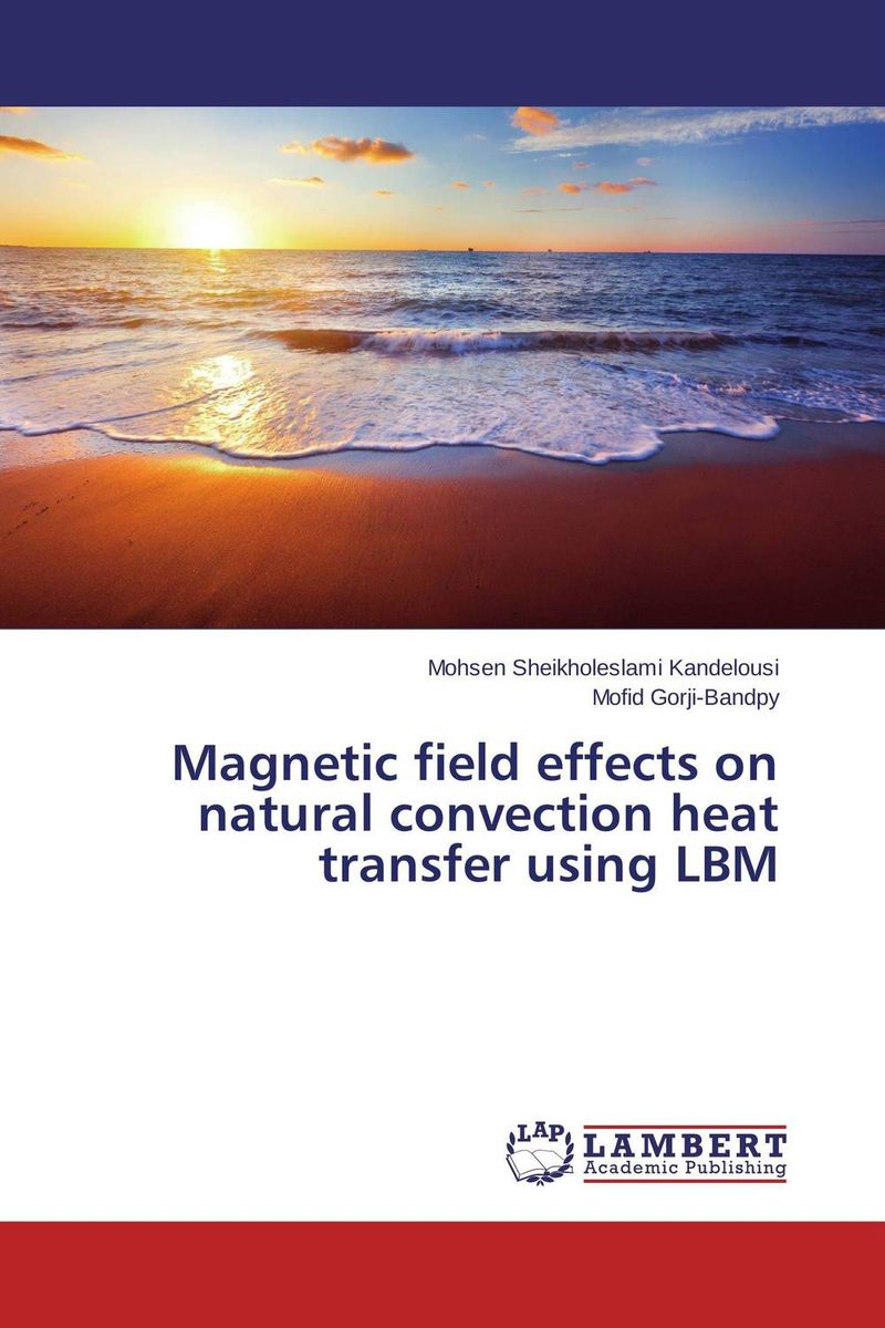 цена на Magnetic field effects on natural convection heat transfer using LBM