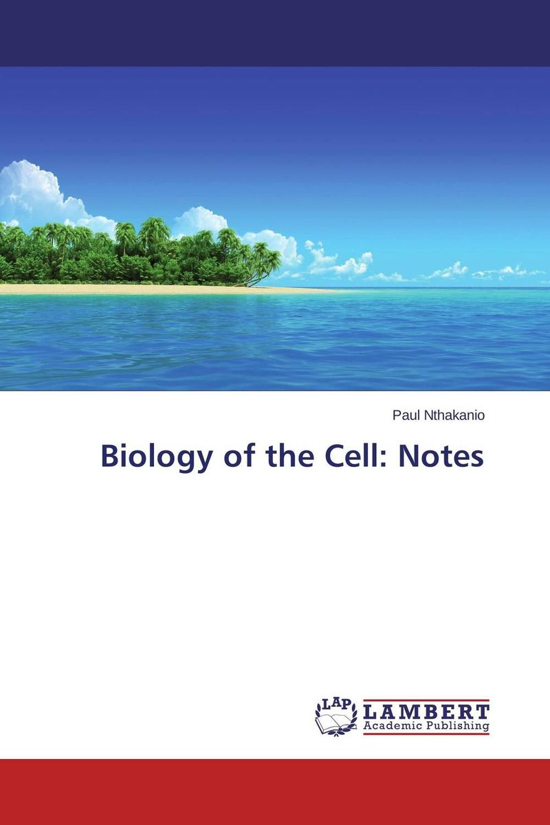 Biology of the Cell: Notes dmitry artyukhin the notes of first line manager