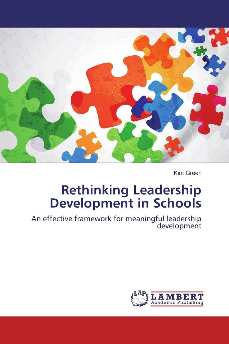 Rethinking Leadership Development in Schools james m kouzes learning leadership the five fundamentals of becoming an exemplary leader