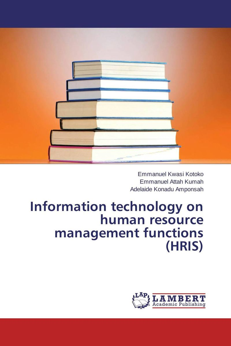 Information technology on human resource management functions (HRIS) technology based employee training and organizational performance