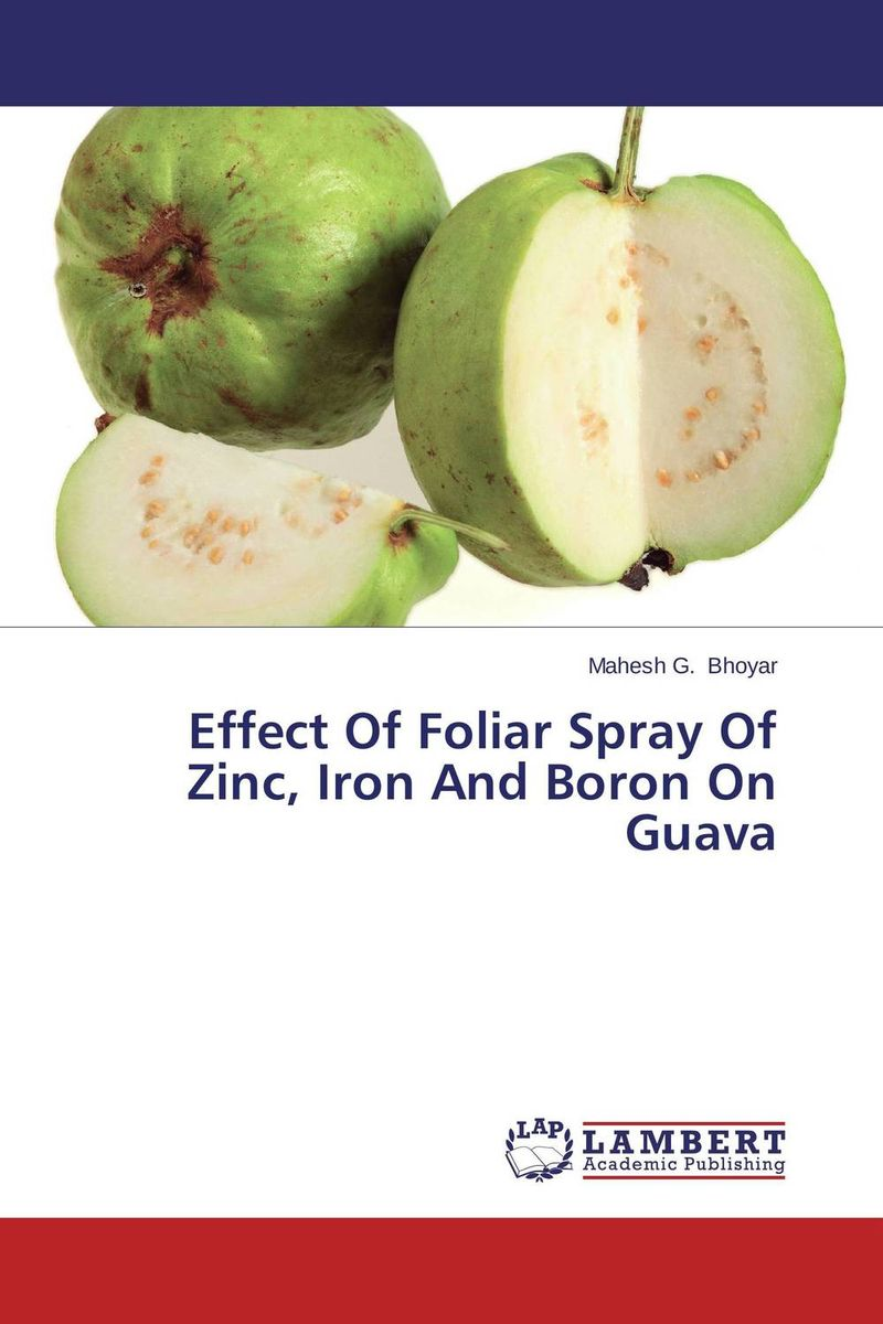 Effect Of Foliar Spray Of Zinc, Iron And Boron On Guava himanshu aeran and sunit kumar jurel spray disinfection of dental impressions