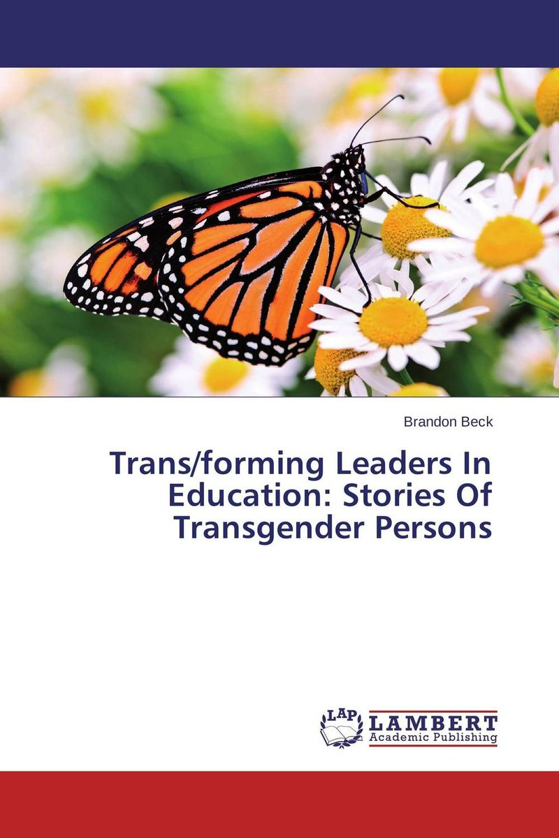 Trans/forming Leaders In Education: Stories Of Transgender Persons bashir khan sources of personal visions of educational leaders