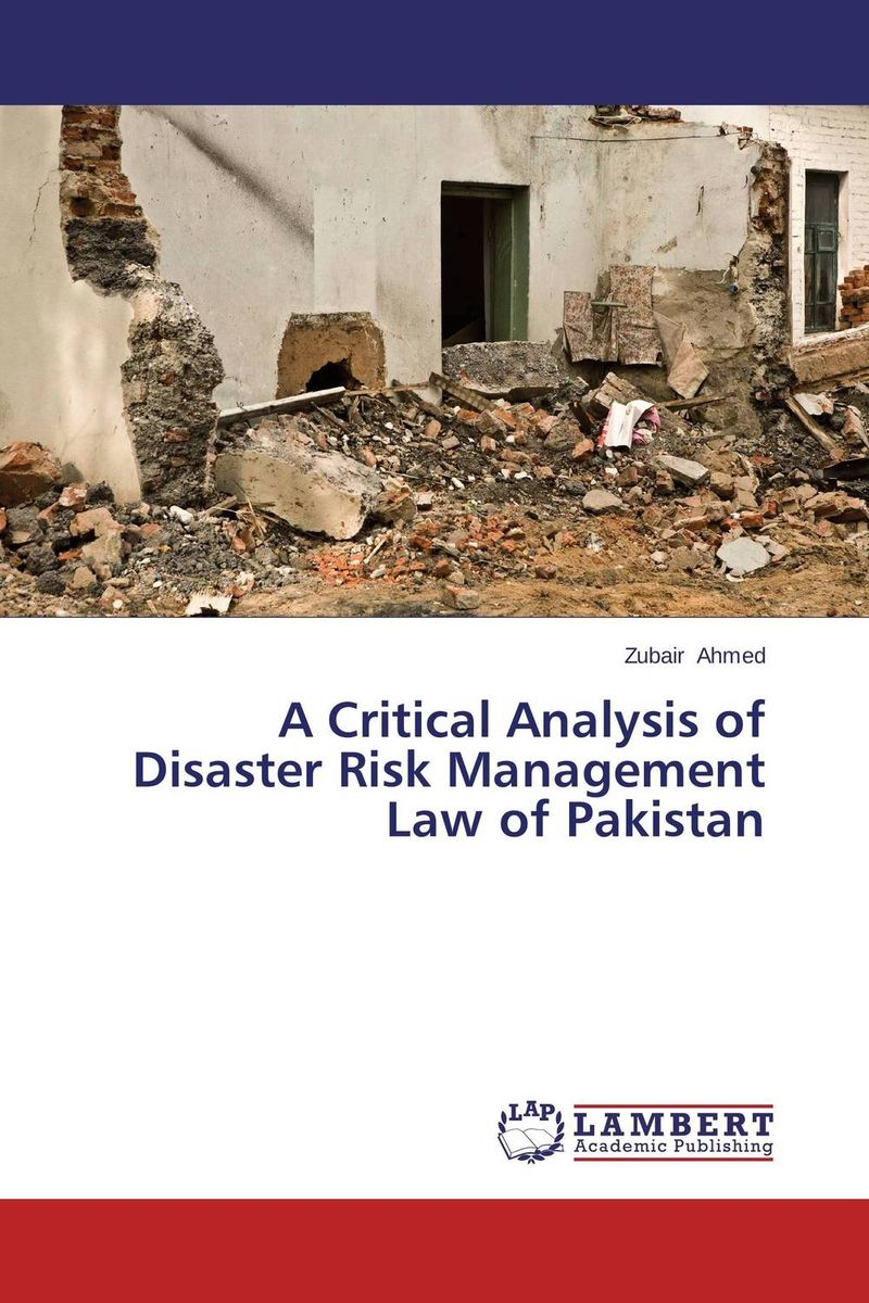 A Critical Analysis of Disaster Risk Management Law of Pakistan critical information assets disaster management audit model