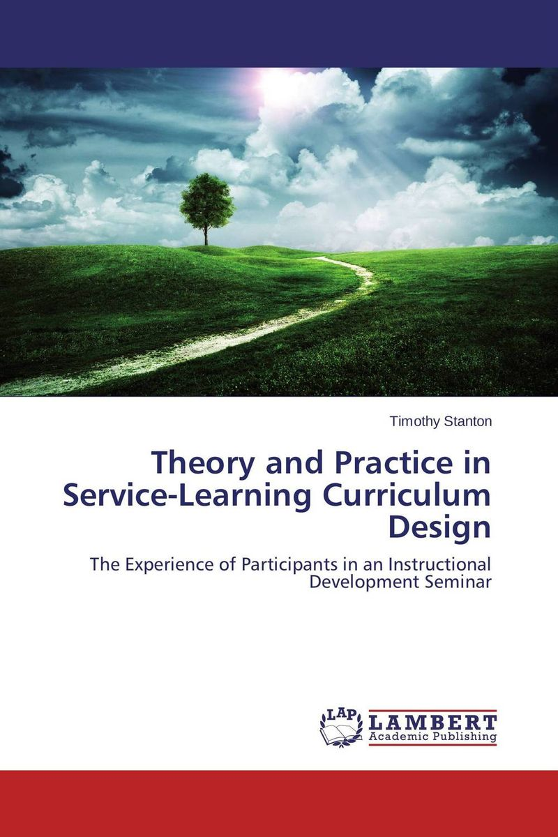 Theory and Practice in Service-Learning Curriculum Design cassandra c green the effectiveness of a first year learning strategies seminar