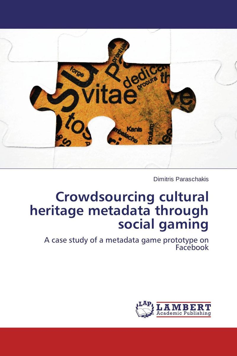 Crowdsourcing cultural heritage metadata through social gaming social networking mindset and education