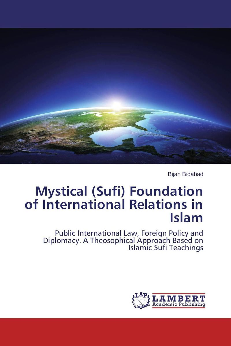 Mystical (Sufi) Foundation of International Relations in Islam