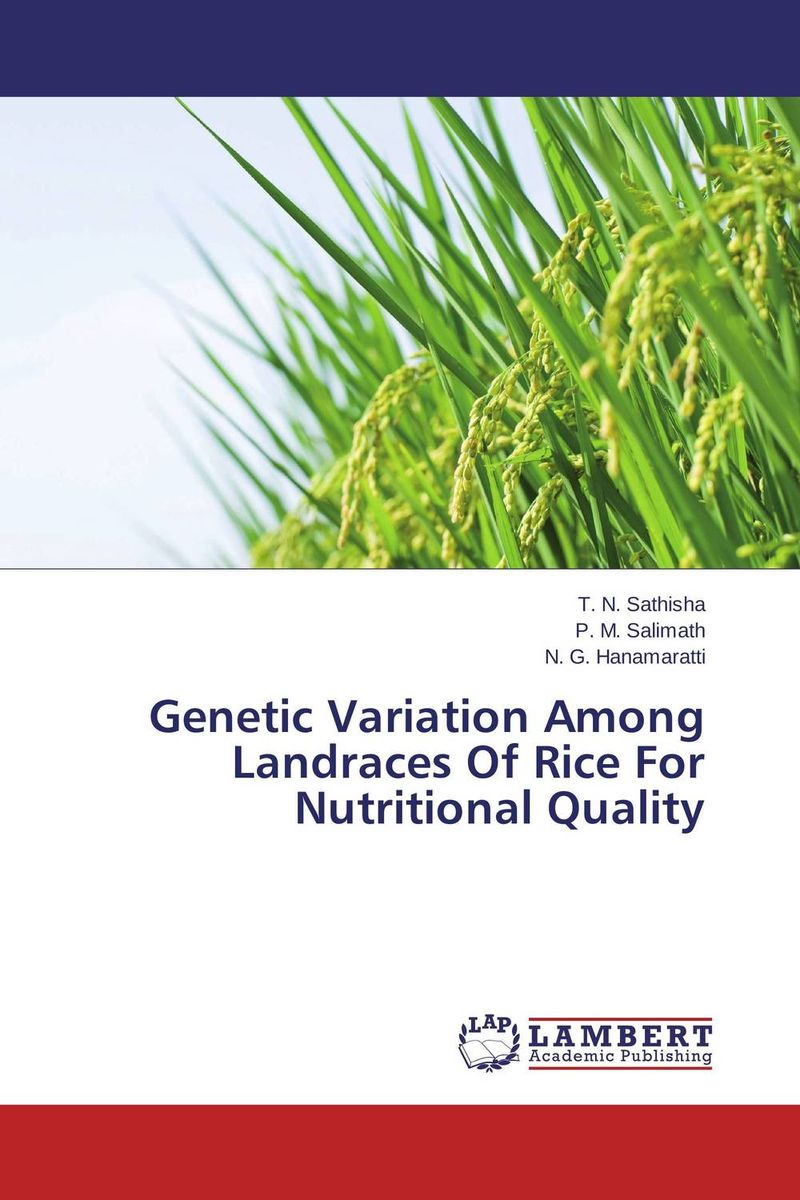 Genetic Variation Among Landraces Of Rice For Nutritional Quality brijesh yadav and rakesh kumar soil zinc fractions and nutritional composition of seeded rice