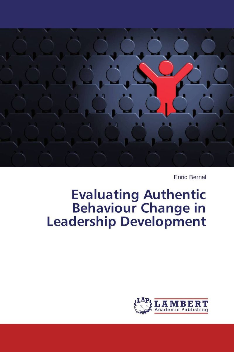 Evaluating Authentic Behaviour Change in Leadership Development cheryl cran the art of change leadership
