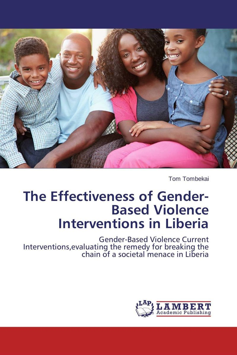 The Effectiveness of Gender-Based Violence Interventions in Liberia nation gender and cultures of violence
