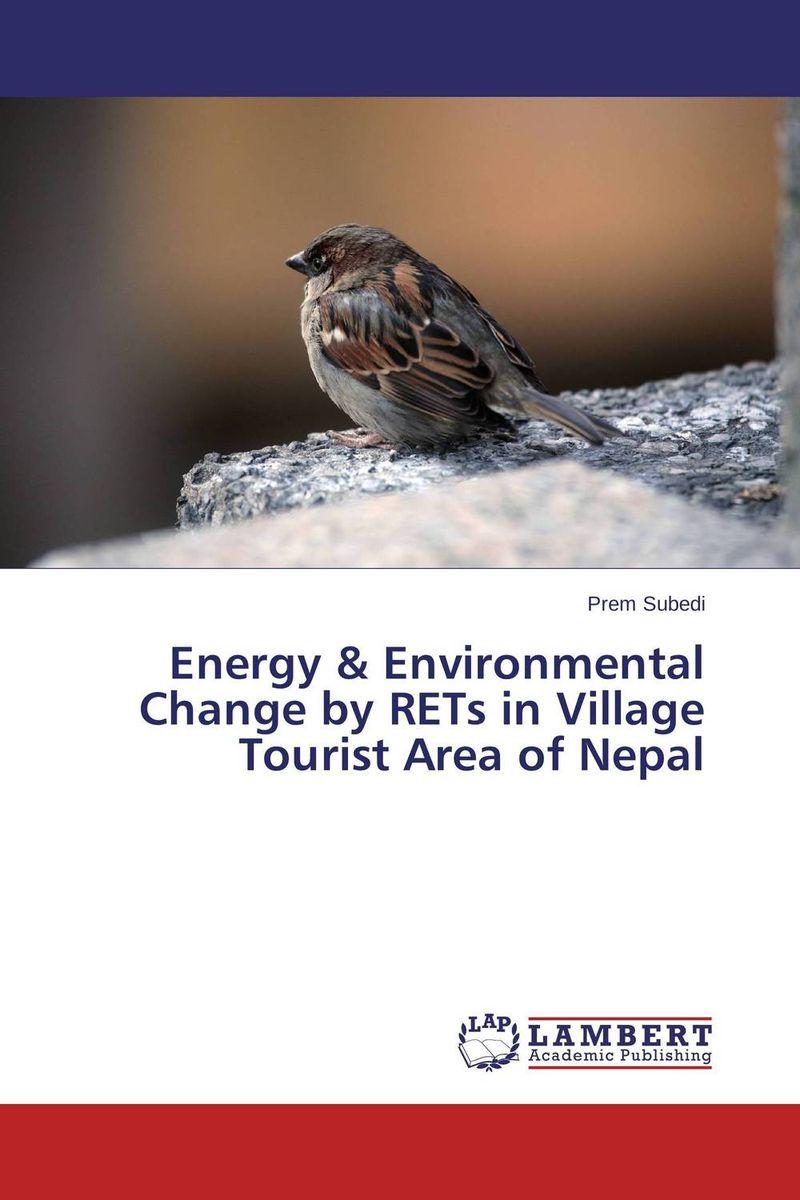 купить Energy & Environmental Change by RETs in Village Tourist Area of Nepal недорого