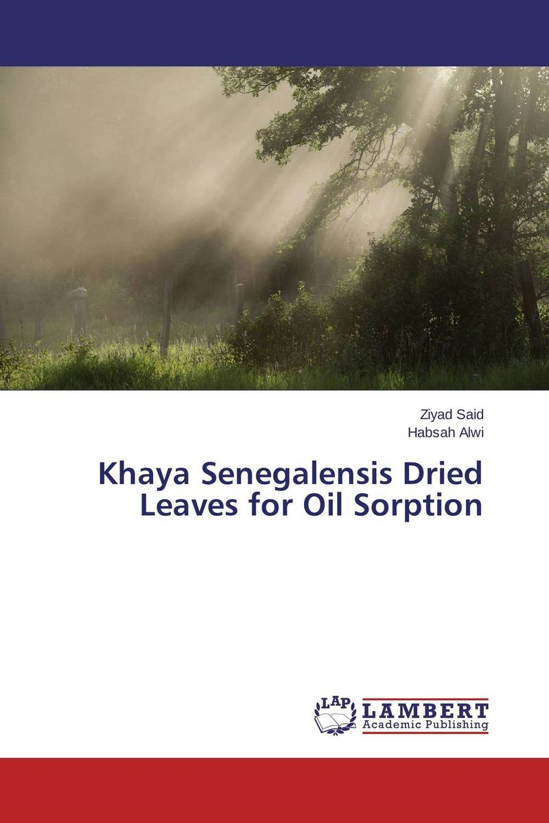 Khaya Senegalensis Dried Leaves for Oil Sorption dearomatization of crude oil