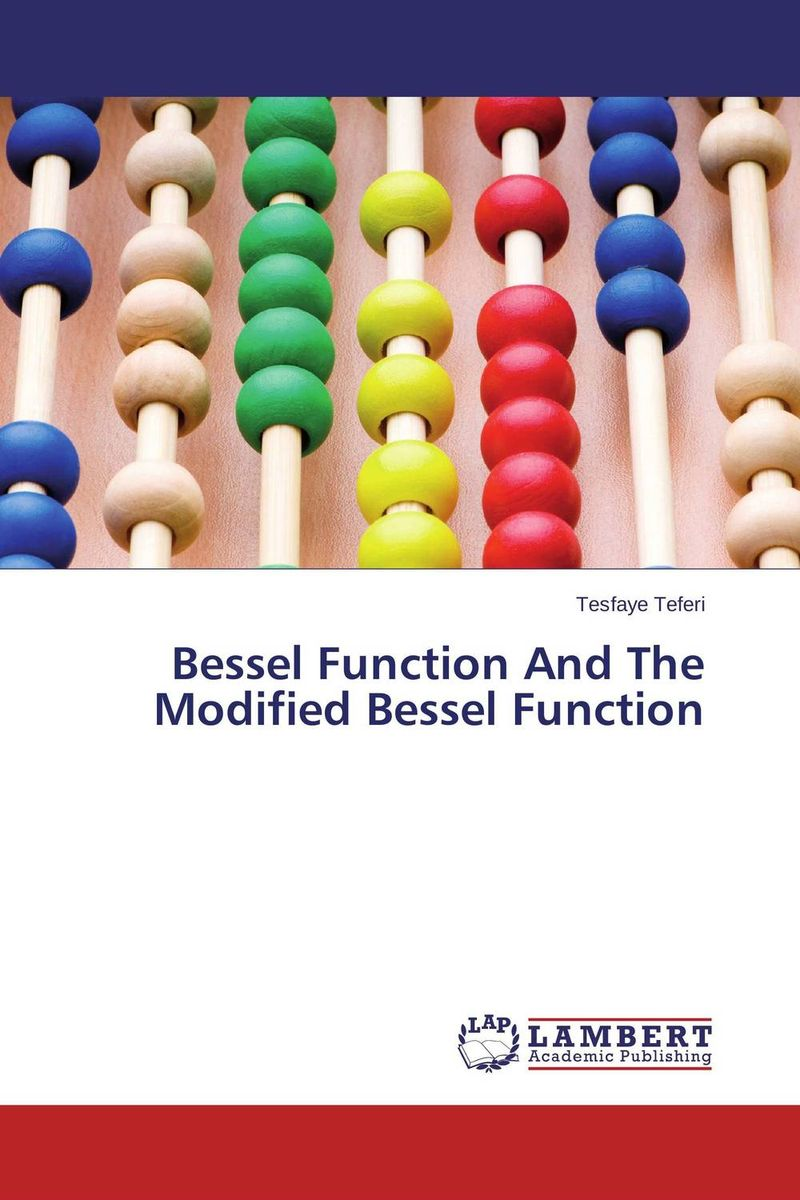 Bessel Function And The Modified Bessel Function analytical and numerical approximation solution of bio heat equation