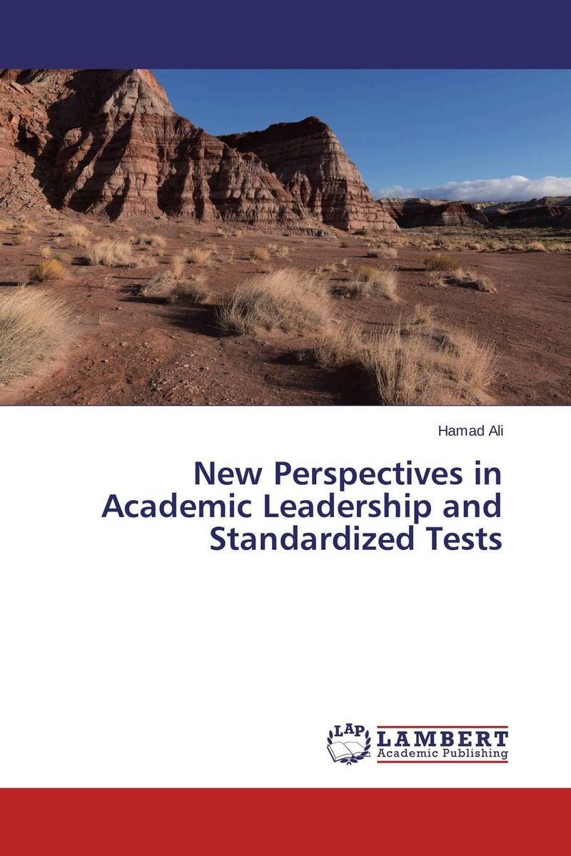 New Perspectives in Academic Leadership and Standardized Tests leadership style and performance
