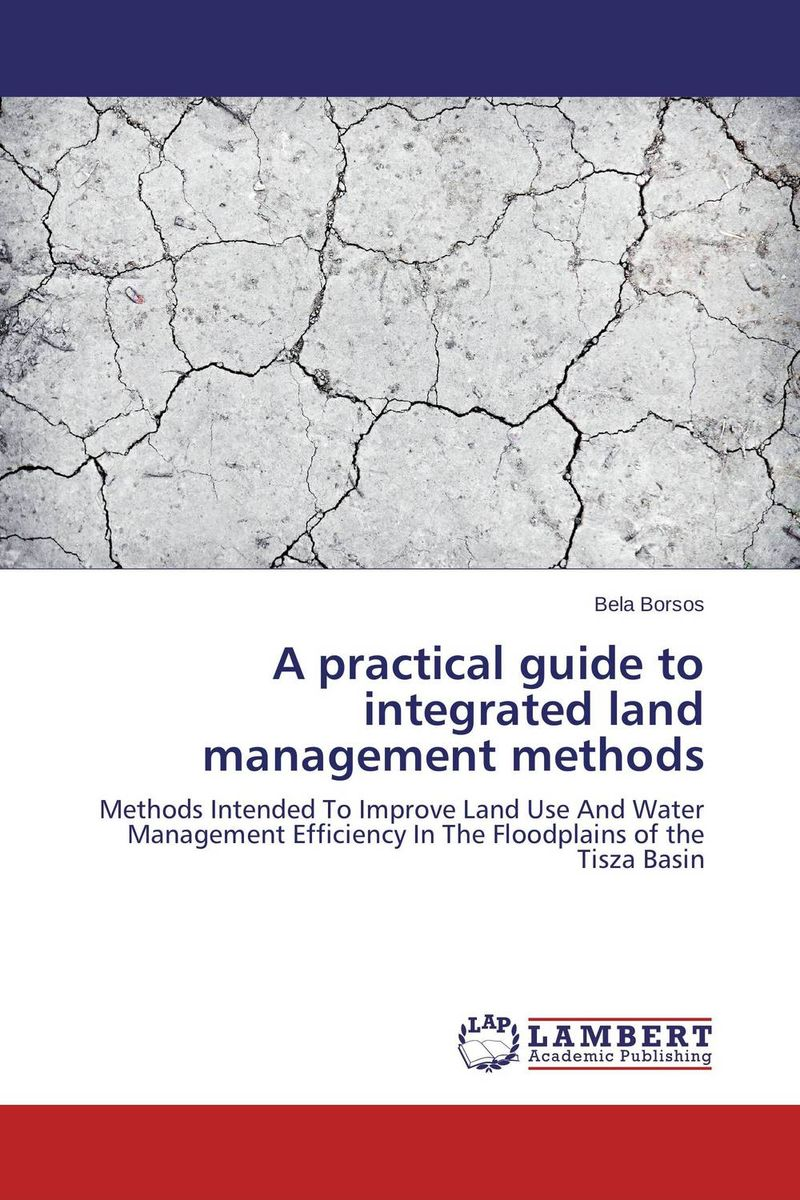 A practical guide to integrated land management methods darian heyman rodriguez nonprofit management 101 a complete and practical guide for leaders and professionals