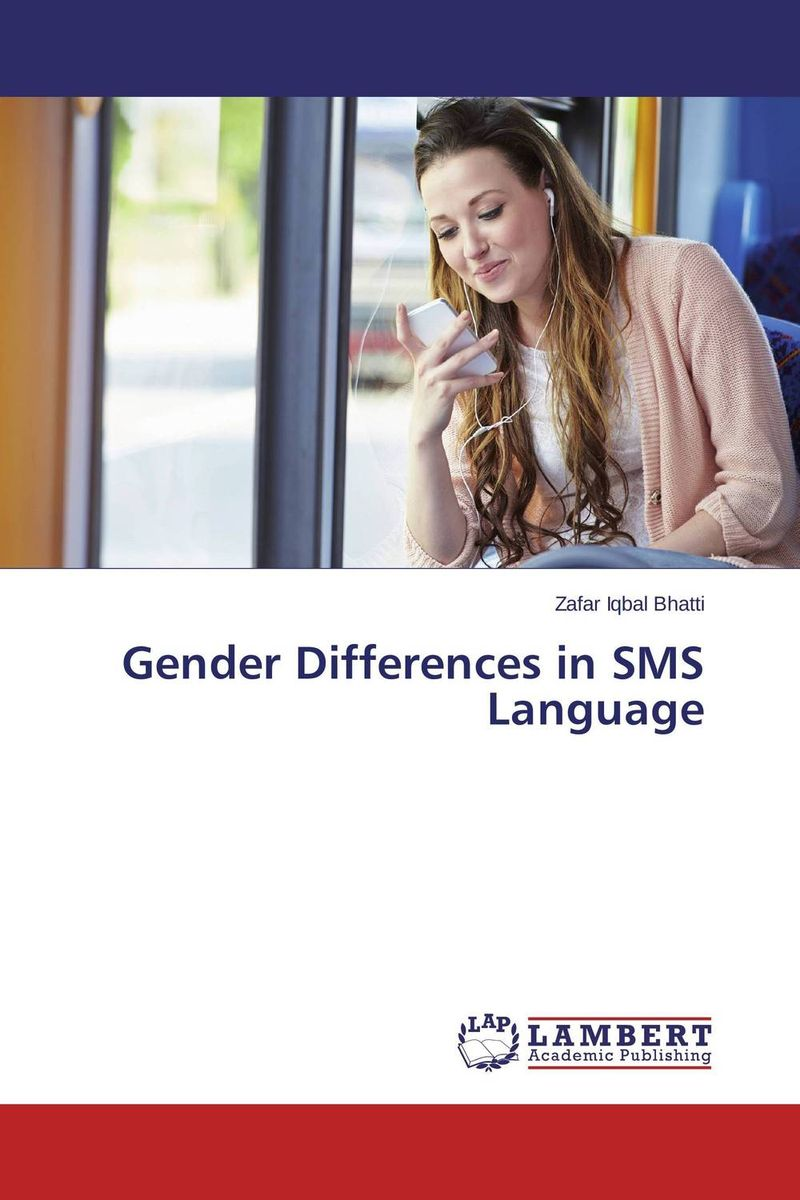 Gender Differences in SMS Language language change and lexical variation in youth language