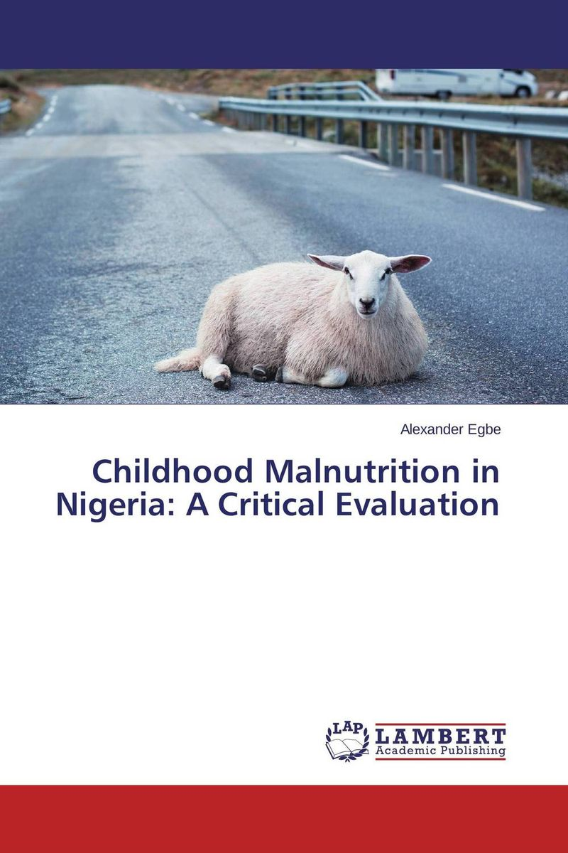 Childhood Malnutrition in Nigeria: A Critical Evaluation nutritional status