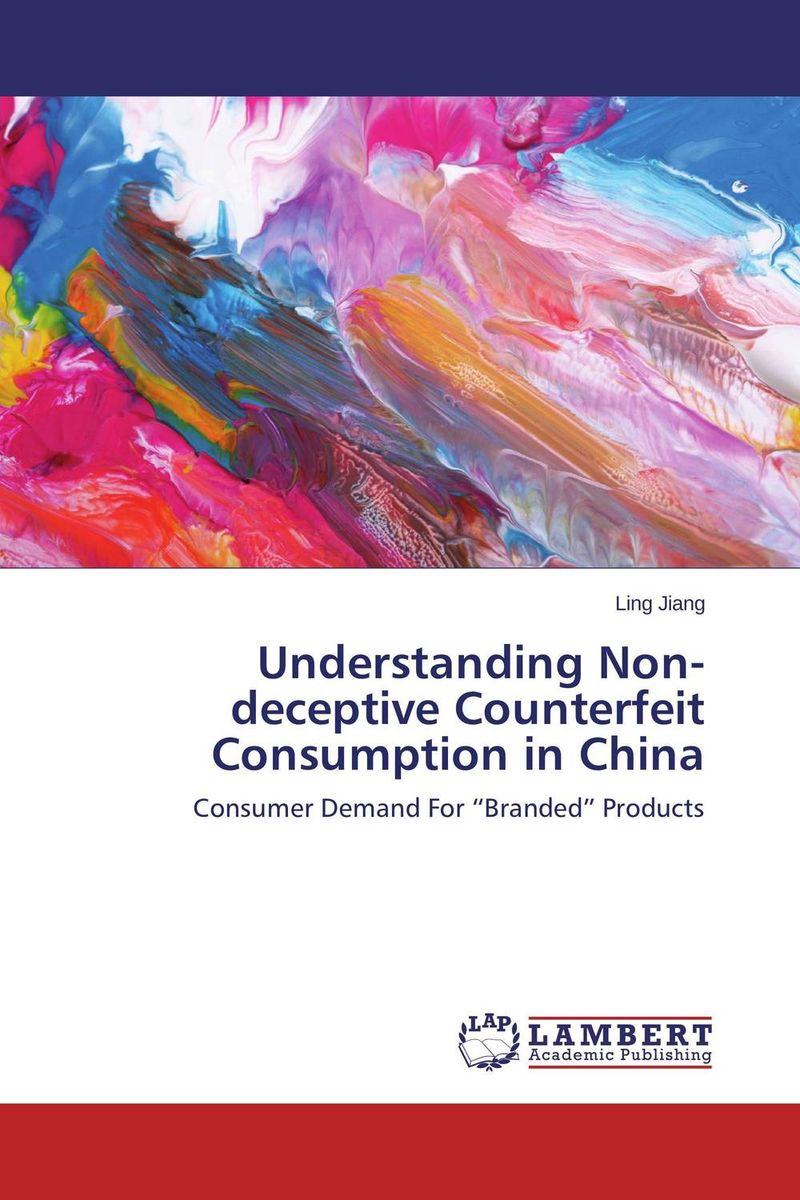 Understanding Non-deceptive Counterfeit Consumption in China rm pfeffer understanding business contracts in china 1949–1963