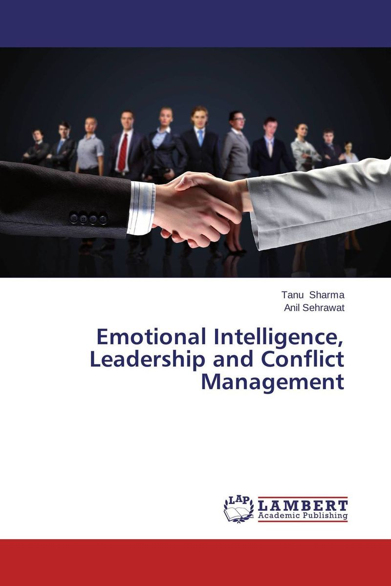 Emotional Intelligence, Leadership and Conflict Management diana giddon unequaled tips for building a successful career through emotional intelligence