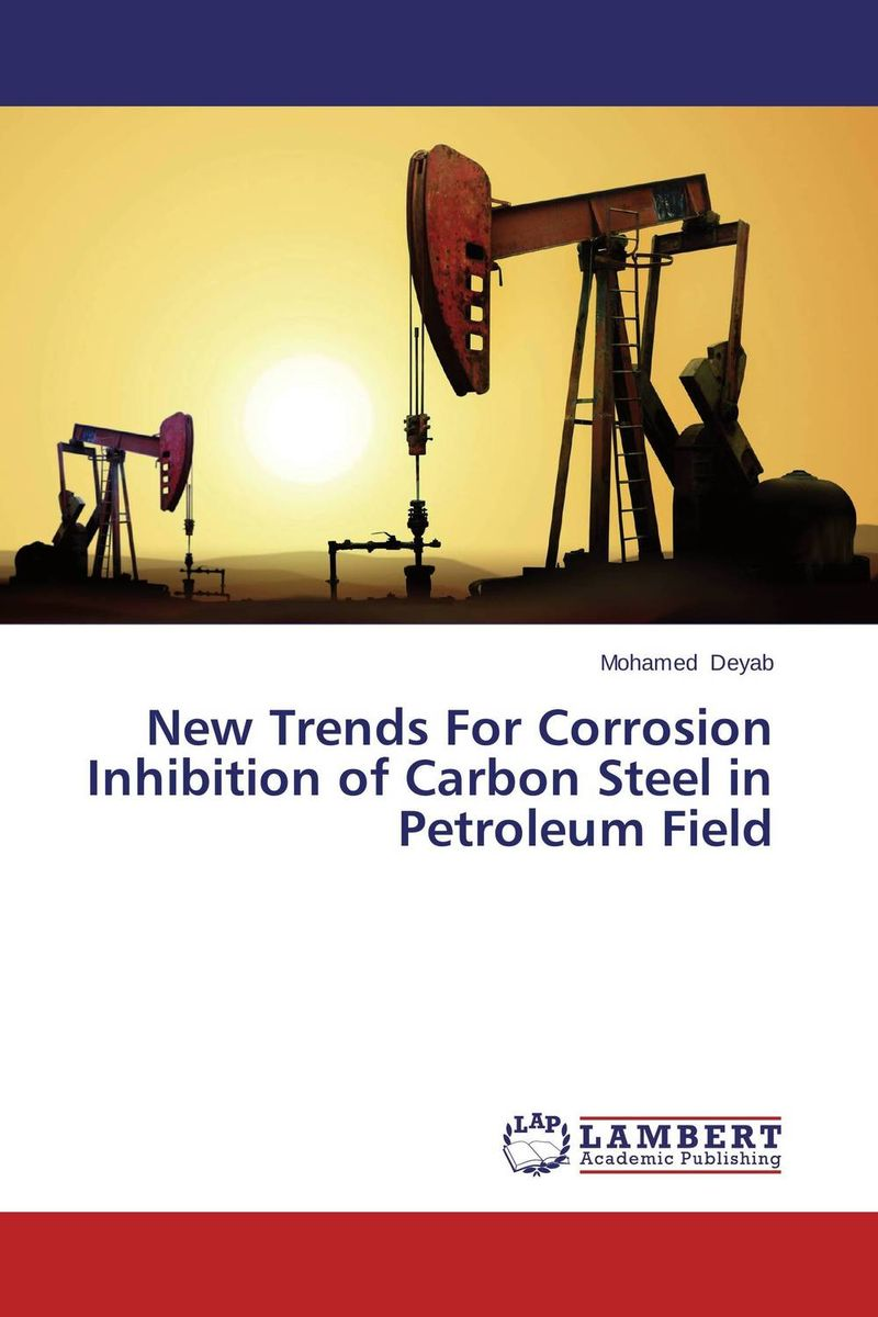 New Trends For Corrosion Inhibition of Carbon Steel in Petroleum Field