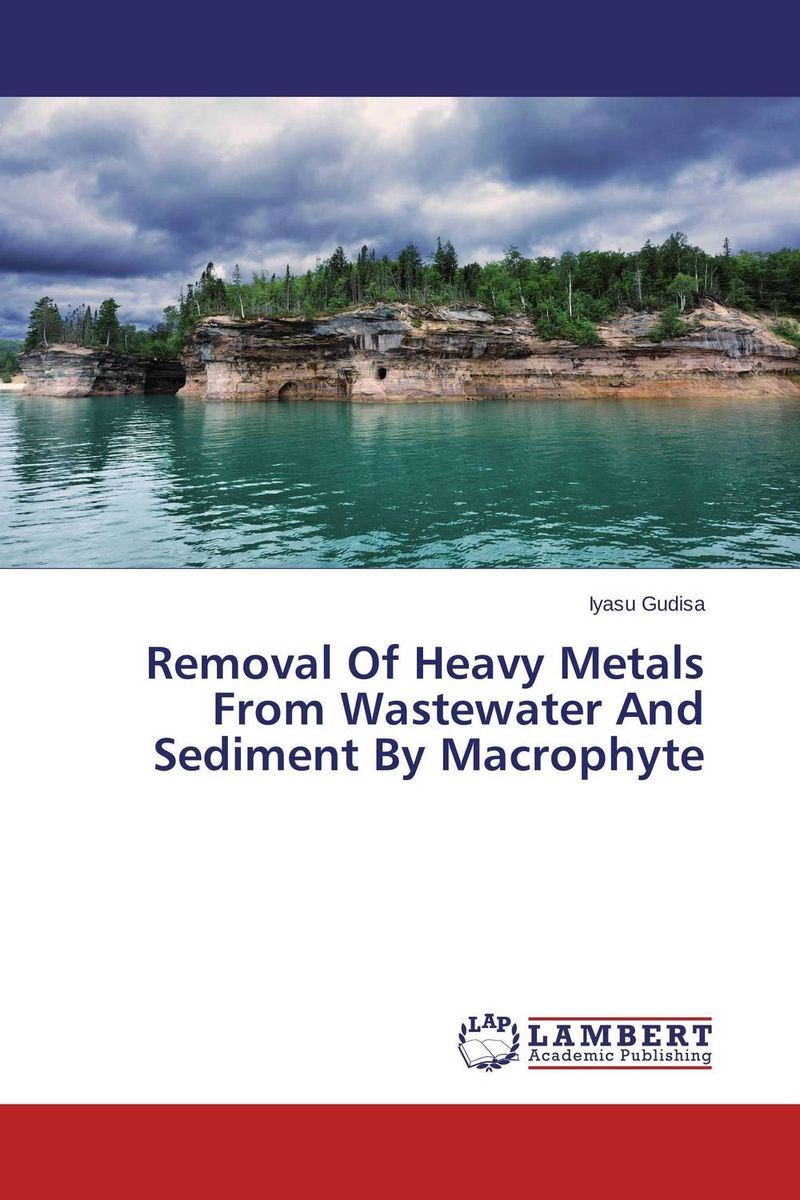Removal Of Heavy Metals From Wastewater And Sediment By Macrophyte купить