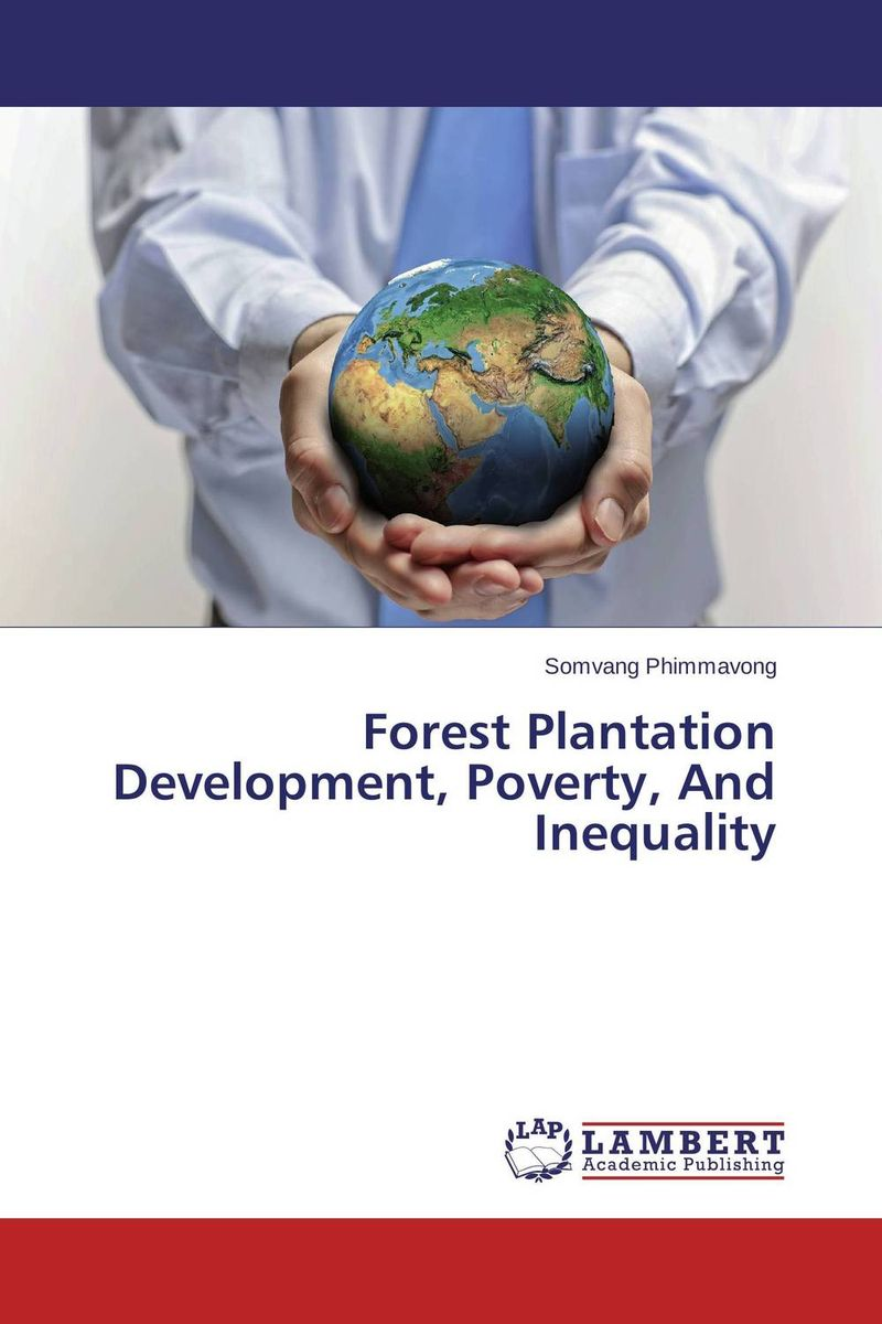 Forest Plantation Development, Poverty, And Inequality an economic analysis of oil palm plantation in northeastern thailand