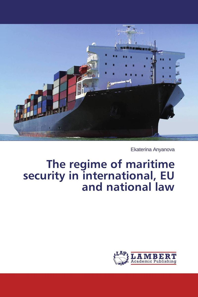 The regime of maritime security in international, EU and national law venice a maritime republic