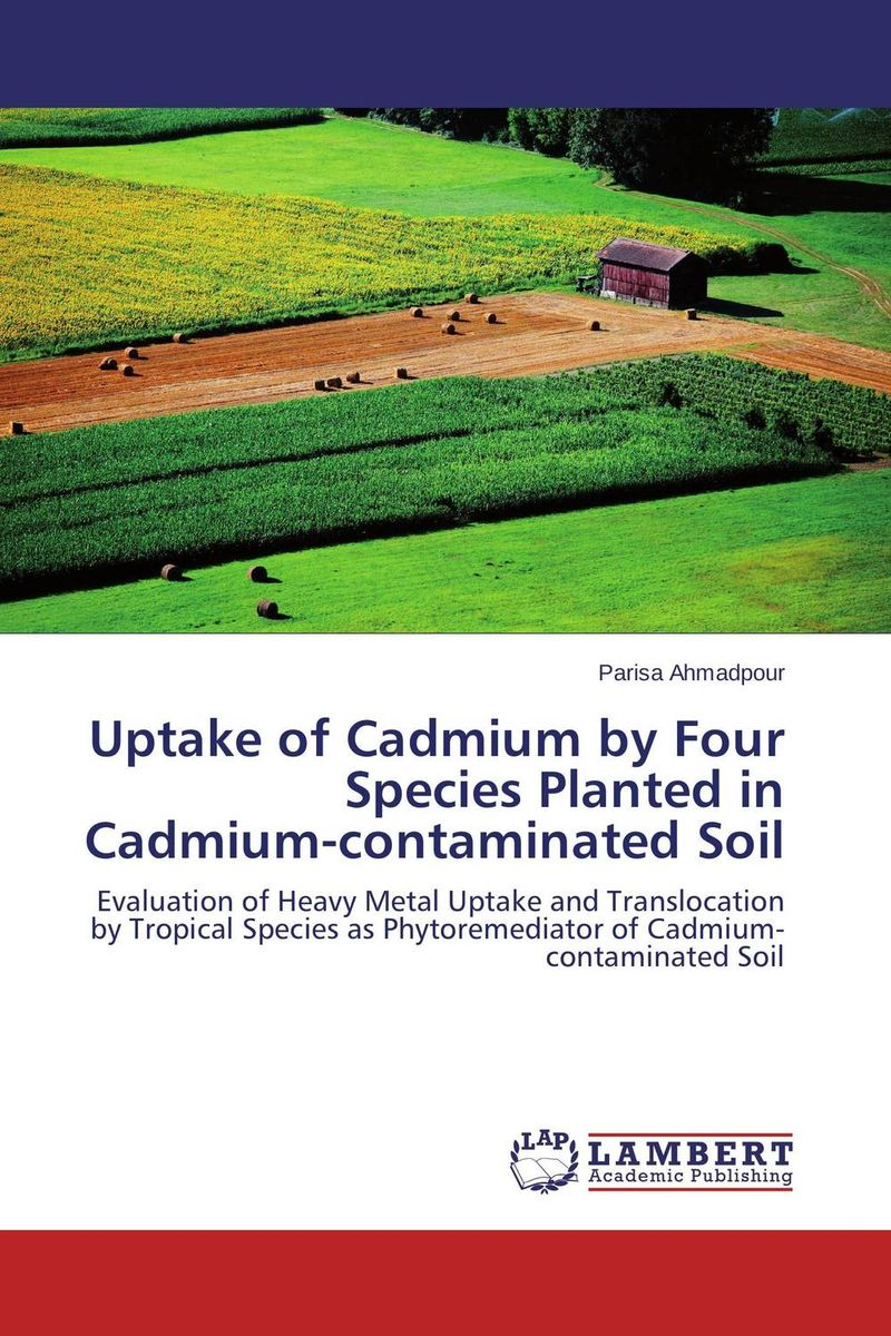 Uptake of Cadmium by Four Species Planted in Cadmium-contaminated Soil g voigt remediation of contaminated environments 14