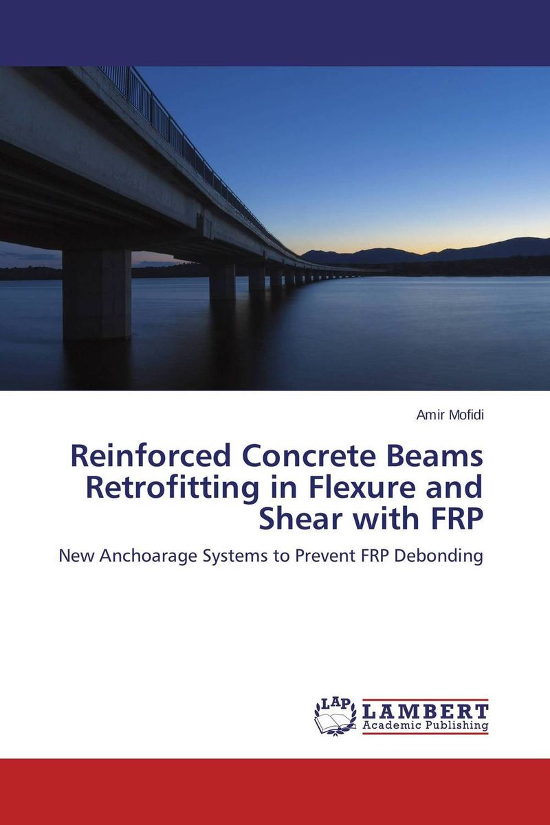 Reinforced Concrete Beams Retrofitting in Flexure and Shear with FRP constitutive modeling of frp confined concrete from damage mechanics