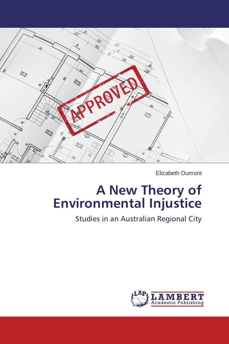 A New Theory of Environmental Injustice injustice in person