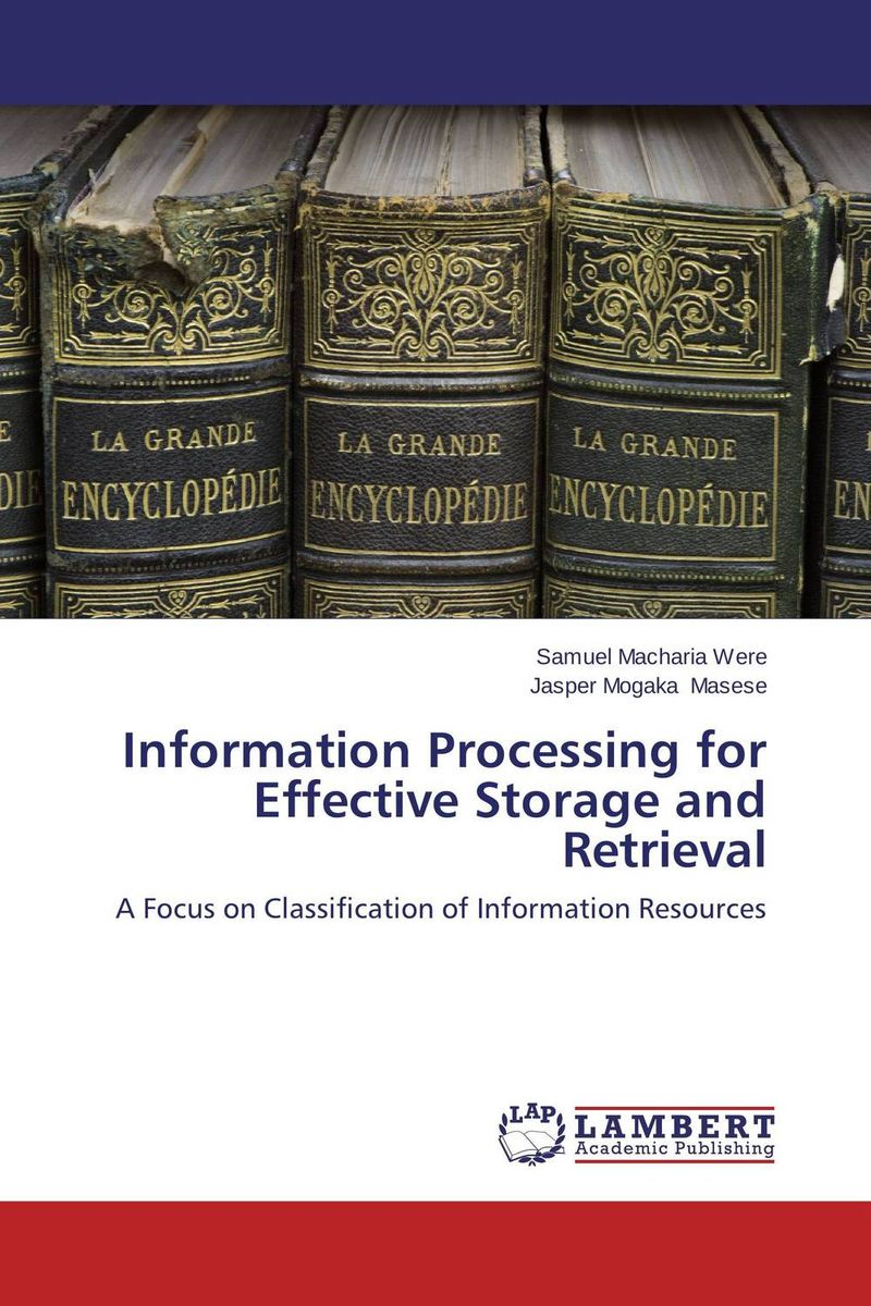 Information Processing for Effective Storage and Retrieval an introduction to computers and information processing