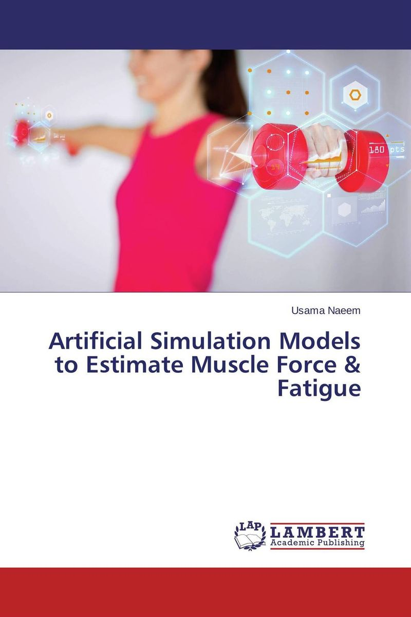 Artificial Simulation Models to Estimate Muscle Force & Fatigue software effort estimation using artificial neural networks