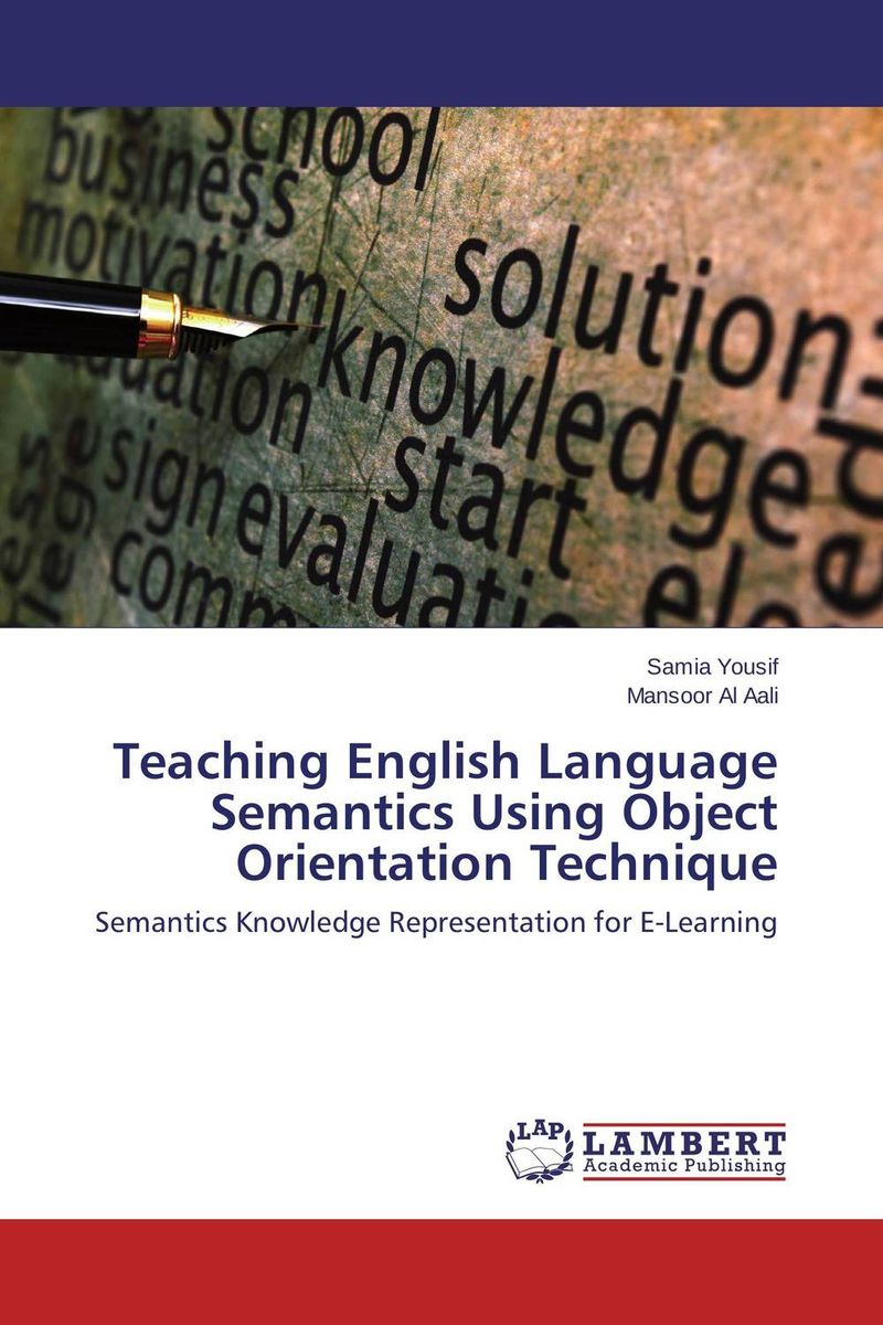 Teaching English Language Semantics Using Object Orientation Technique the use of drama techniques in teaching of english language