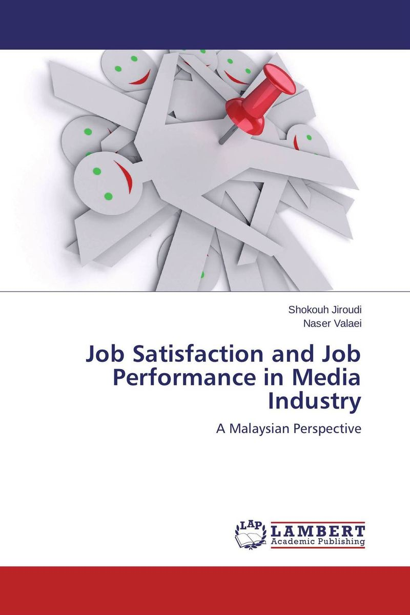 Job Satisfaction and Job Performance in Media Industry impact of job satisfaction on turnover intentions
