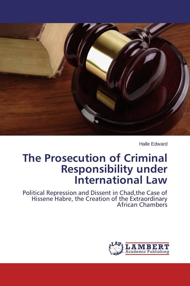 The Prosecution of Criminal Responsibility under International Law the role of legal feeling in the criminal legislation