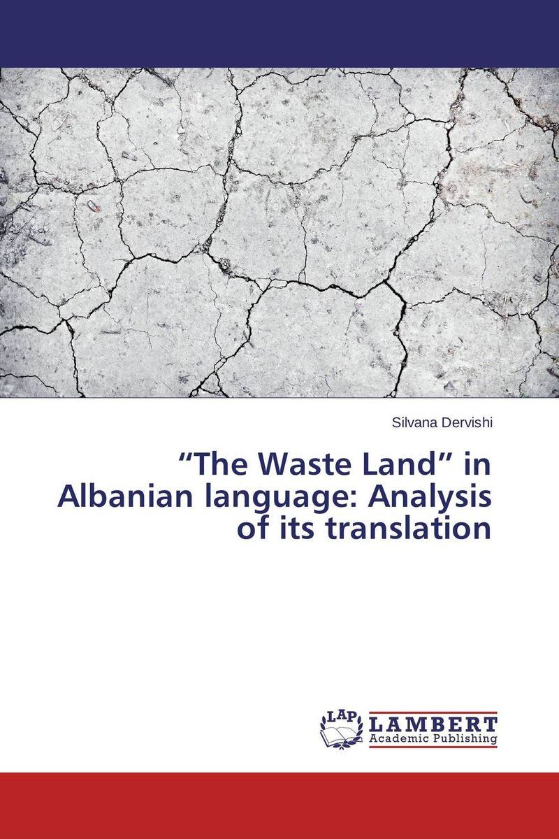 """The Waste Land"" in Albanian language: Analysis of its translation berry programming language translation"