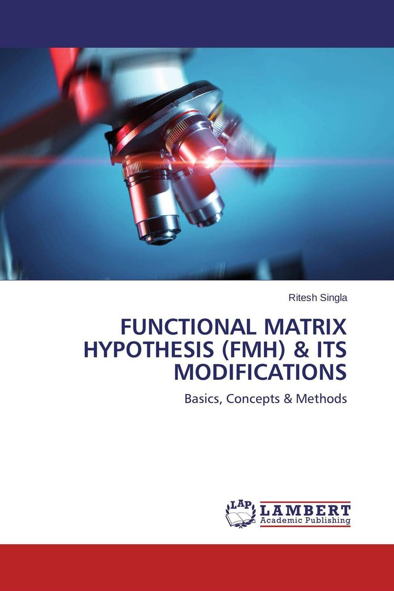 Functional Matrix Hypothesis (FMH) & its Modifications
