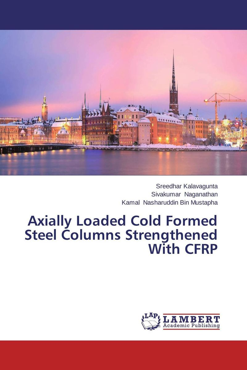 Axially Loaded Cold Formed Steel Columns Strengthened With CFRP cold steel hand and a half sword санкт петербург