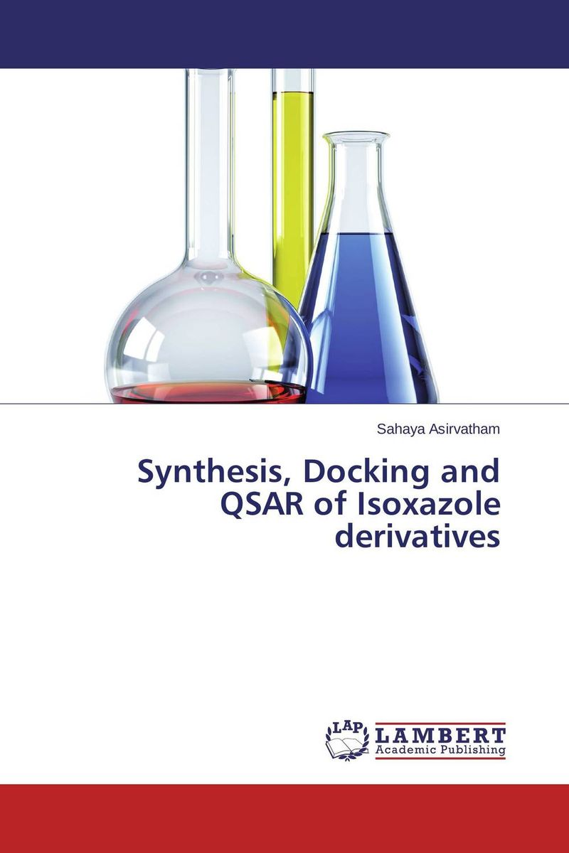 Synthesis, Docking and QSAR of Isoxazole derivatives nitin chitranshi molecular modeling docking and 3d qsar studies of mtb tnmo enzyme
