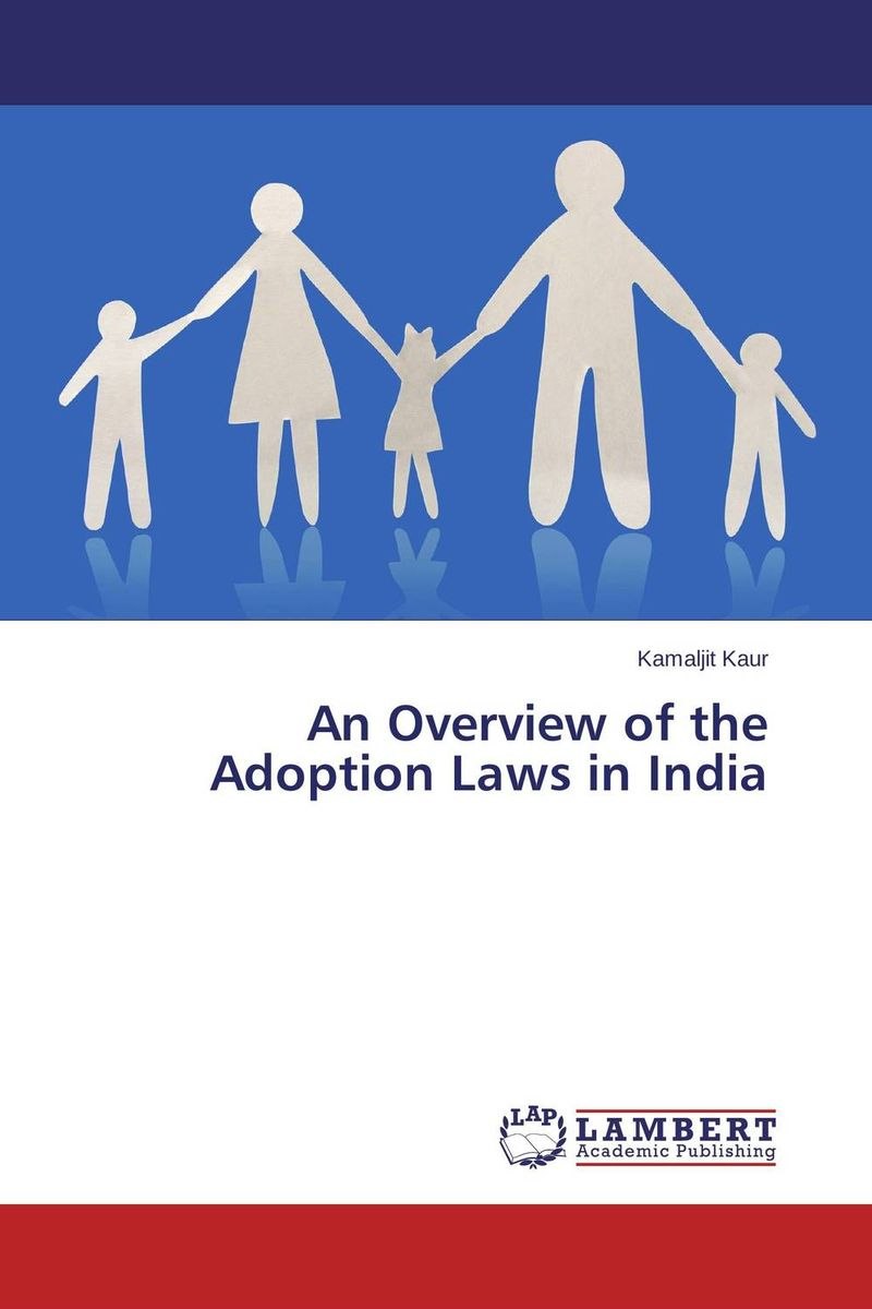 An Overview of the Adoption Laws in India the counterlife