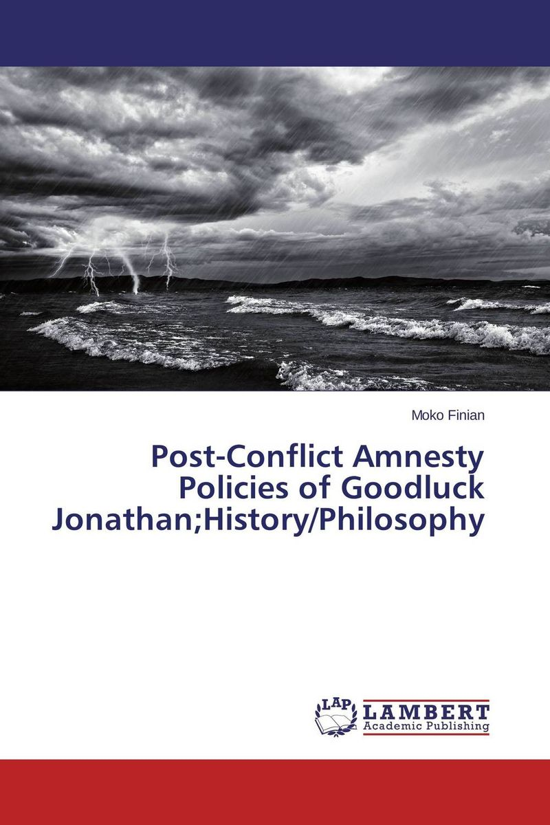 где купить Post-Conflict Amnesty Policies of Goodluck Jonathan;History/Philosophy по лучшей цене