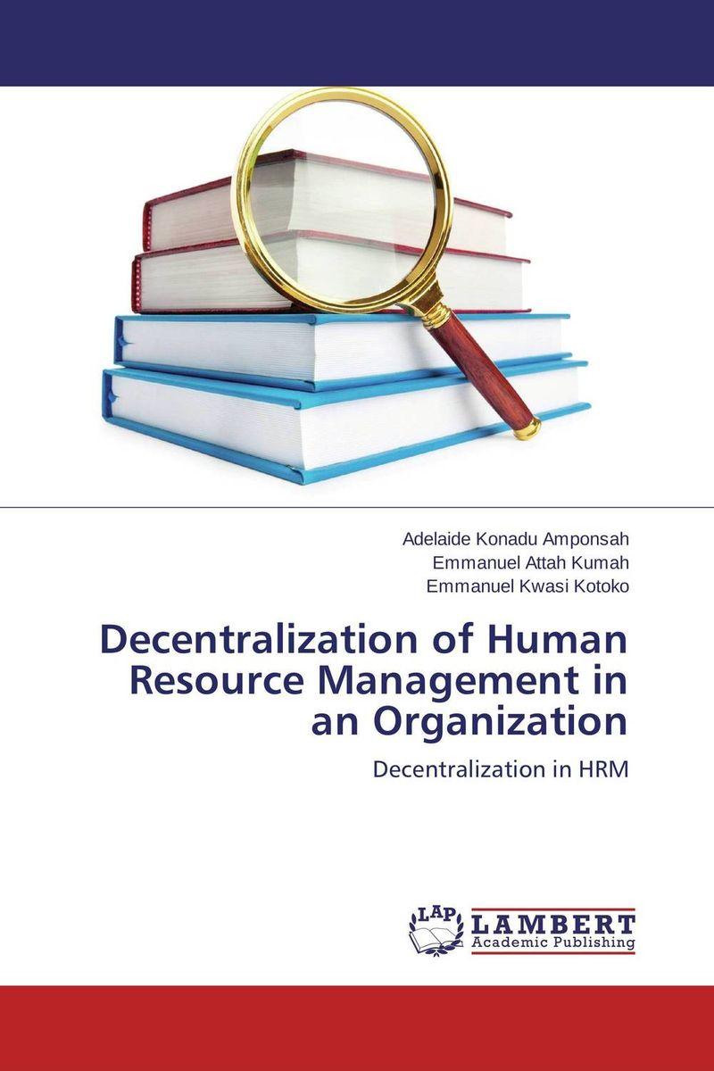 где купить Decentralization of Human Resource Management in an Organization по лучшей цене