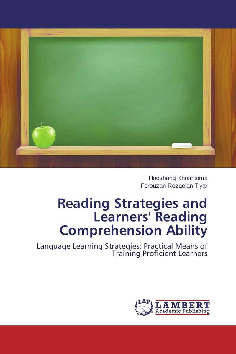 Reading Strategies and Learners' Reading Comprehension Ability roshanak nouralian learning based readiness and speaking ability of efl learners