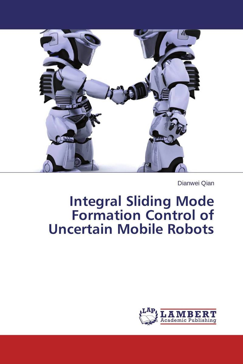 Integral Sliding Mode Formation Control of Uncertain Mobile Robots купить