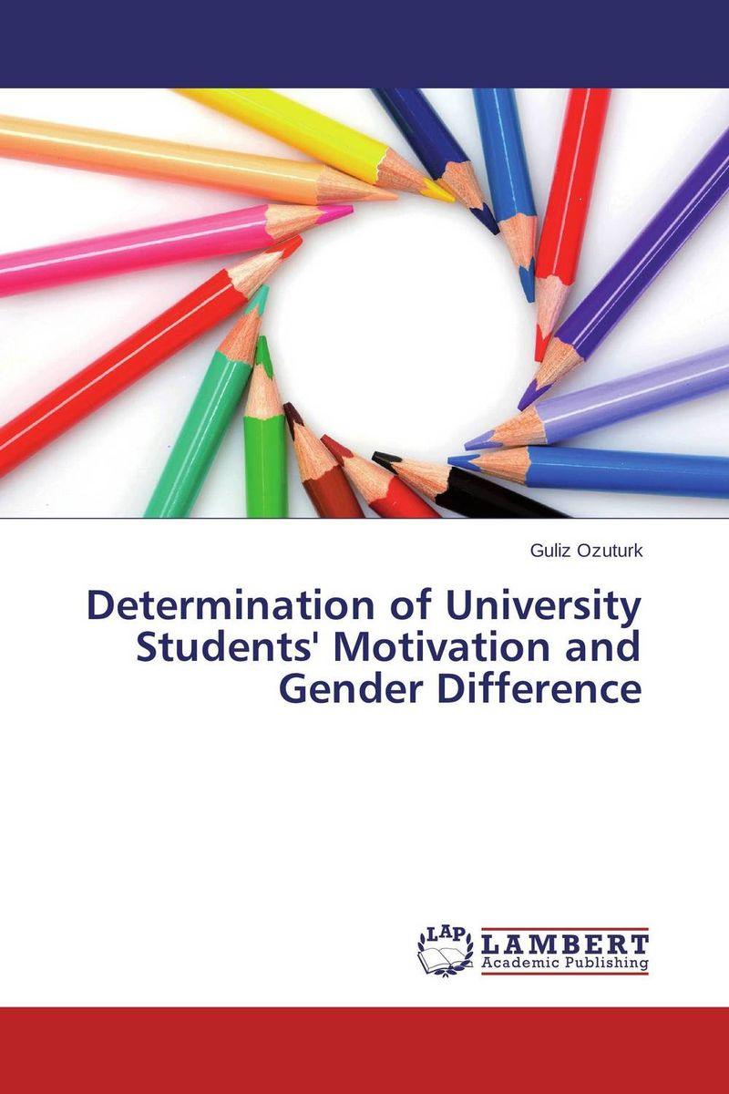 Determination of University Students' Motivation and Gender Difference mick johnson motivation is at